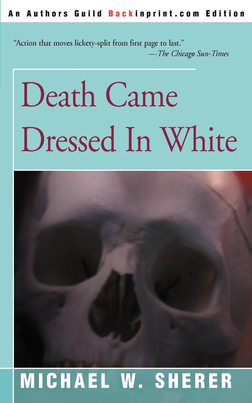 Michael W. Sherer Death Came Dressed in White трусы people dressed in style