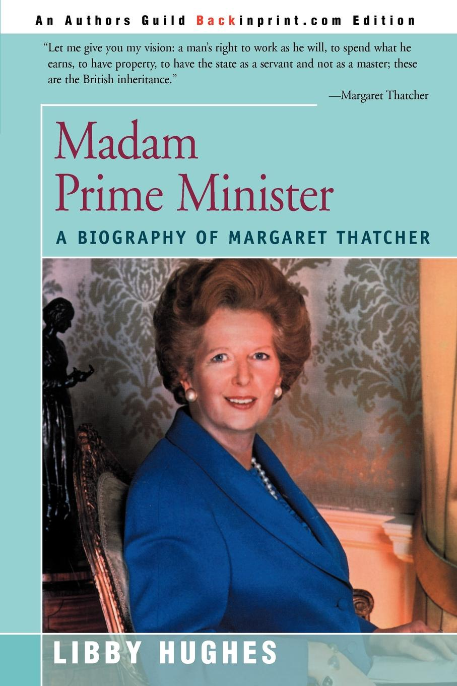 Libby Hughes Madam Prime Minister. A Biography of Margaret Thatcher margaret thatcher statecraft