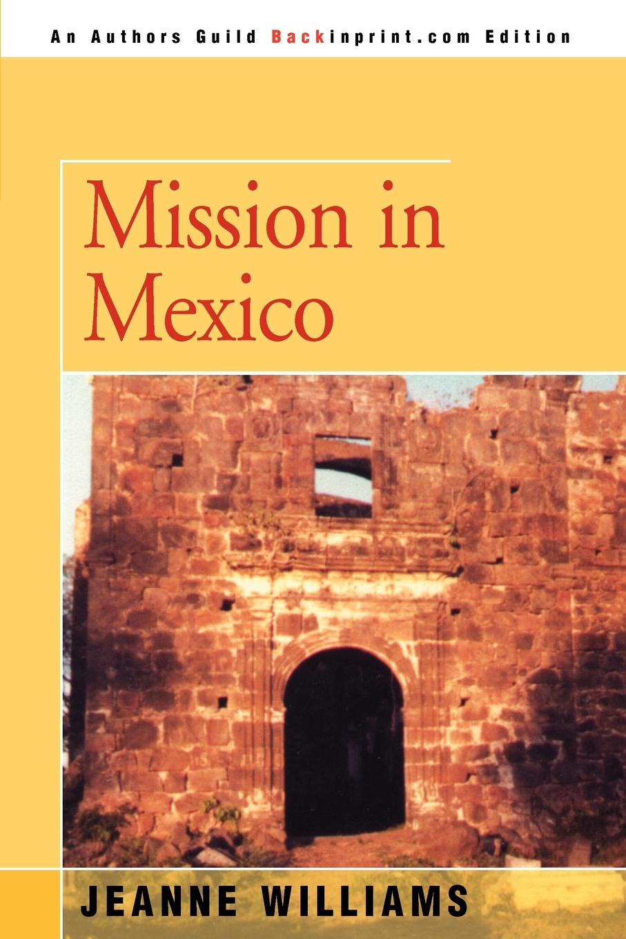 цена Jeanne Williams Mission in Mexico онлайн в 2017 году