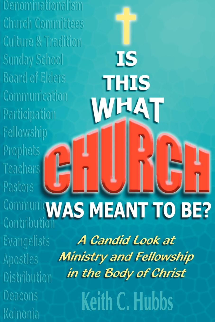 Keith C. Hubbs Is That What Church Was Meant to Be?. A Candid Look at Ministry and Fellowship in the Body of Christ david s broder behind the front page a candid look at how the news is made