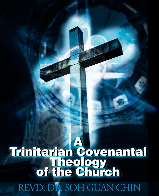 Soh Guan Chin A Trinitarian Covenantal Theology of the Church лазерная головка dh2 soh