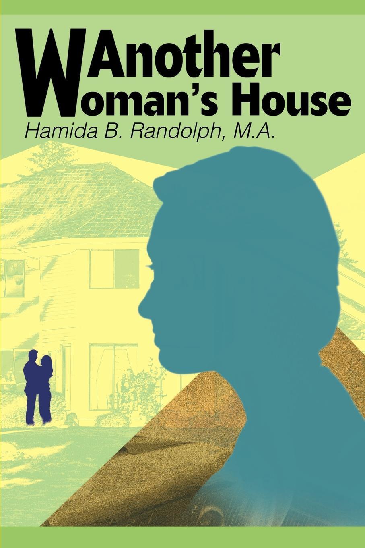 Hamida B. Randolph Another Woman's House цены
