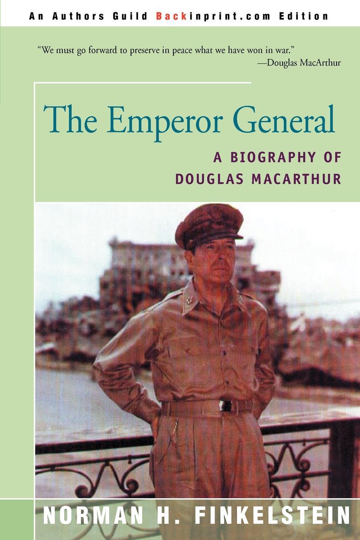 где купить Norman H. Finkelstein The Emperor General. A Biography of Douglas MacArthur по лучшей цене