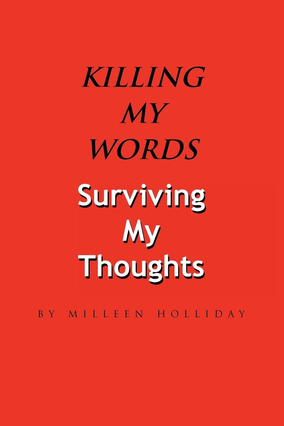 Milleen Holliday Killing My Words, Surviving My Thoughts my first words