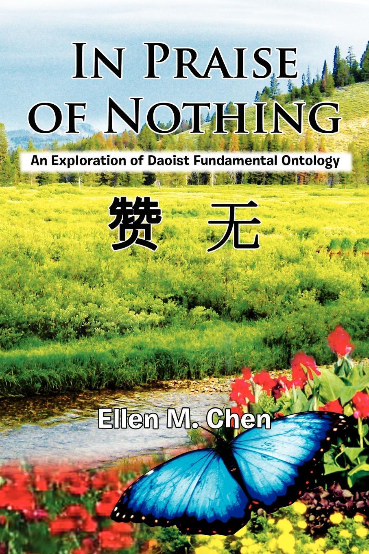 Ellen M. Chen In Praise of Nothing