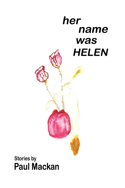 Paul Mackan Her Name Was Helen helen williams paul and virginia