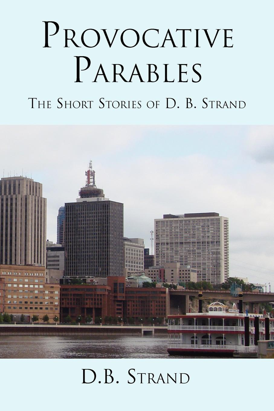 D. B. Strand Provocative Parables