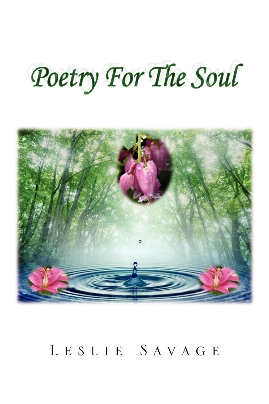 Фото - Leslie Savage Poetry for the Soul leslie e stern images from my soul