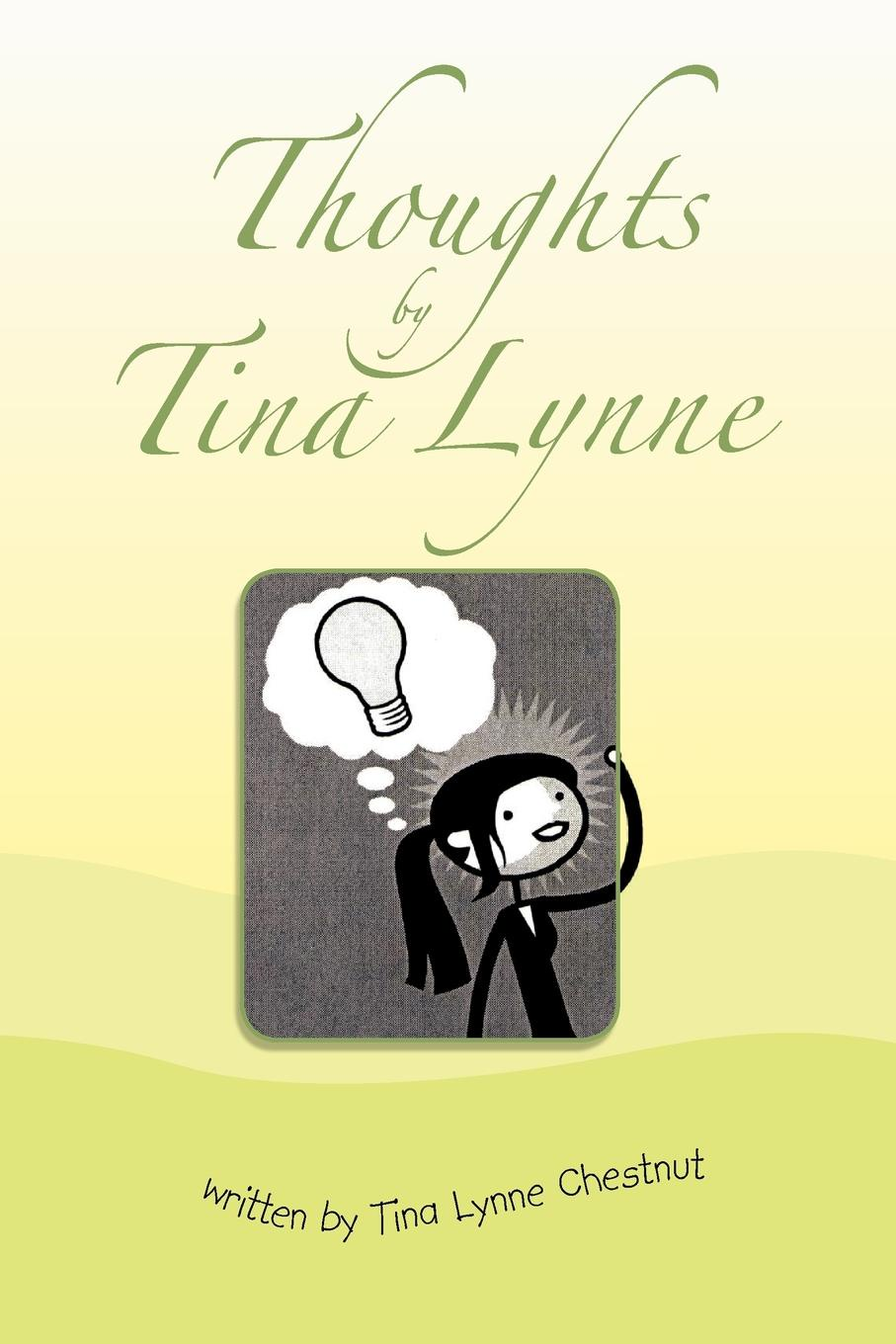 Tina Lynne Chestnut Thoughts by Tina Lynne lynne banks reid alice by accident