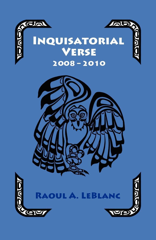 Raoul A. LeBlanc Inquisitorial Verse