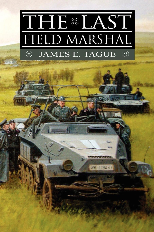 James E. Tague The Last Field Marshal james e taris the venality effect voidline