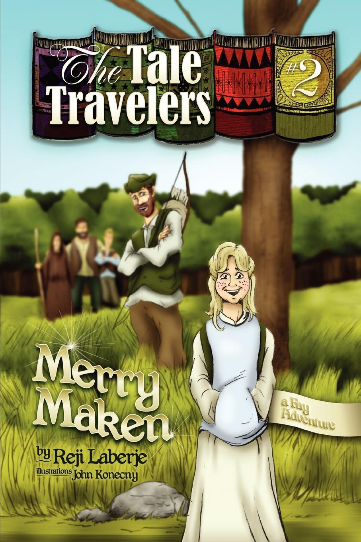 Reji Laberje The Tale Travelers Book #2 Merry Maken merry team 2 students book