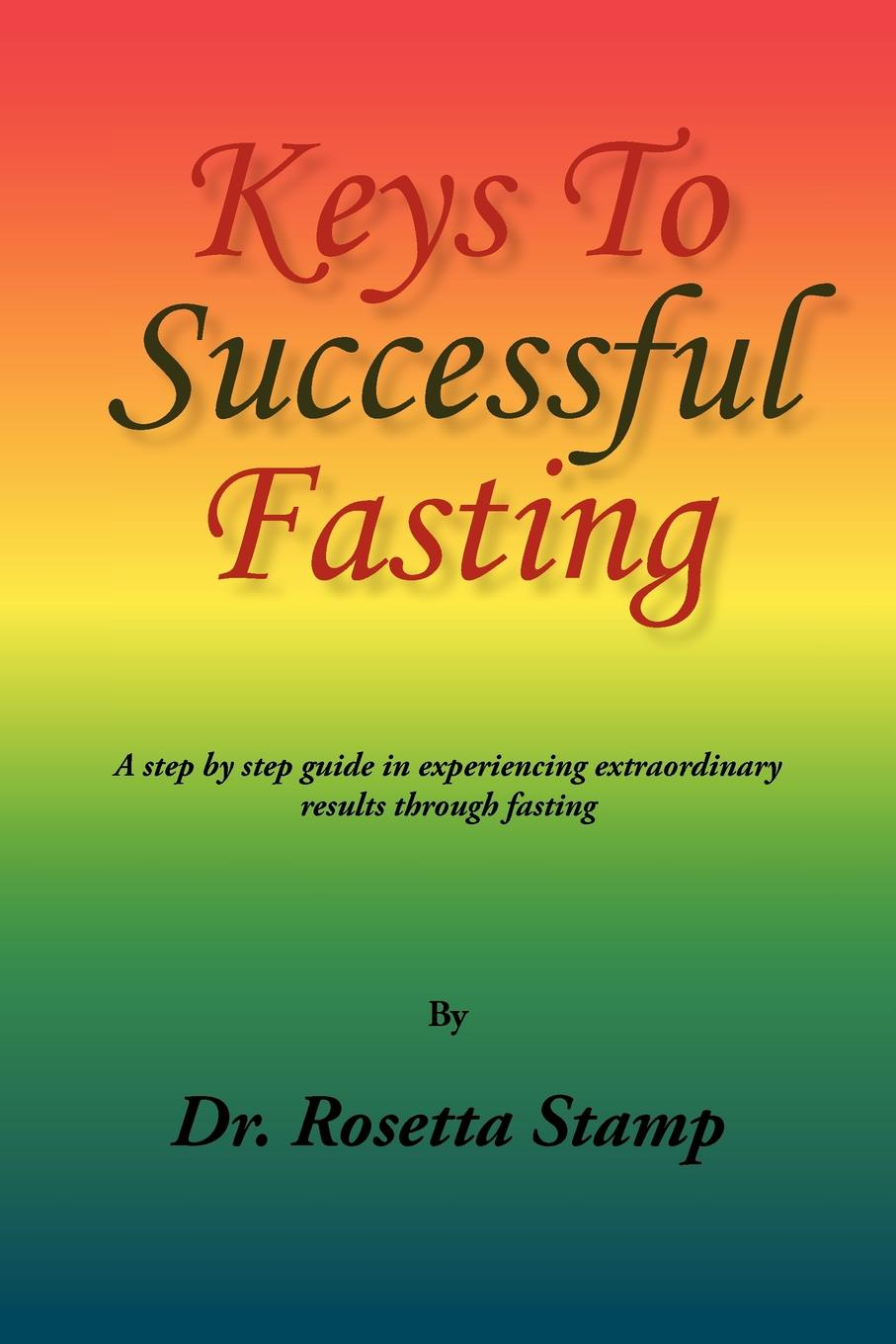 Rosetta Stamp, Dr Stamp Keys to Successful Fasting