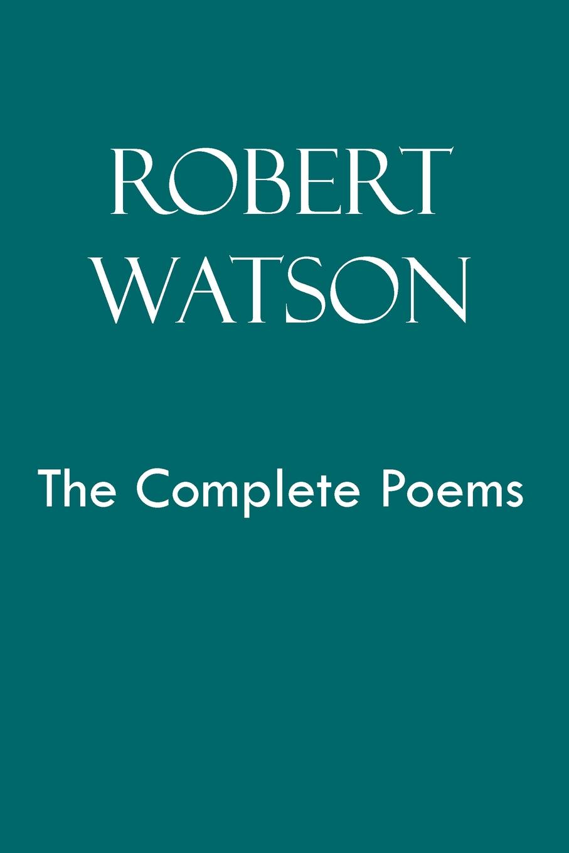 цены на Robert Watson Robert Watson the Complete Poems
