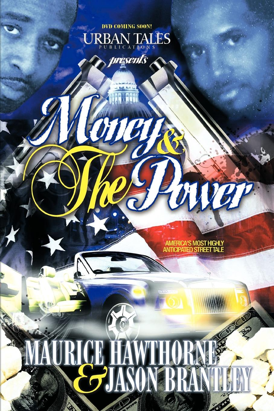Maurice Hawthorne, Jason D. Brantley Money & the Power citizen hughes the power the money and the madness