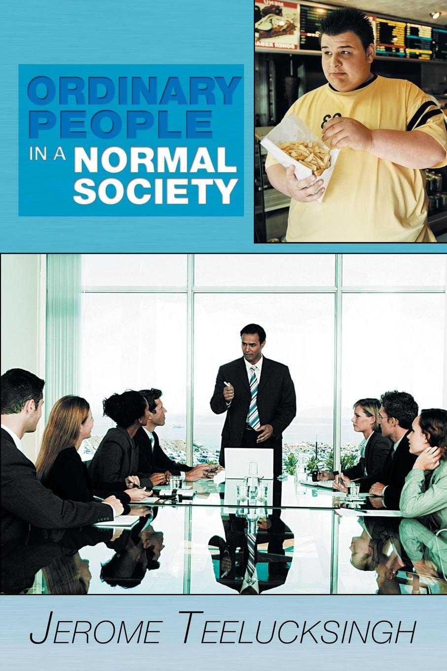 Jerome Teelucksingh Ordinary People in a Normal Society