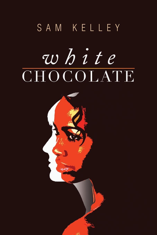 Sam Kelley White Chocolate. Black Identity in Small Town America