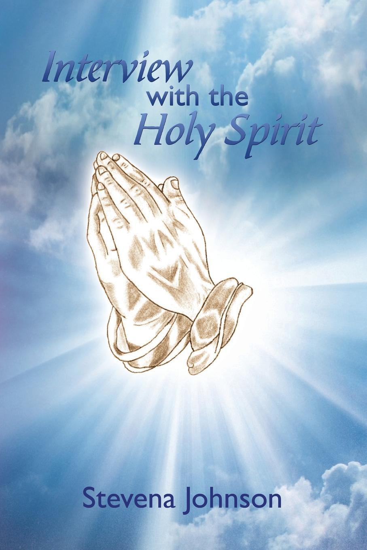 Stevena Johnson Interview with the Holy Spirit irene bonney faulkes d d the holy spirit came