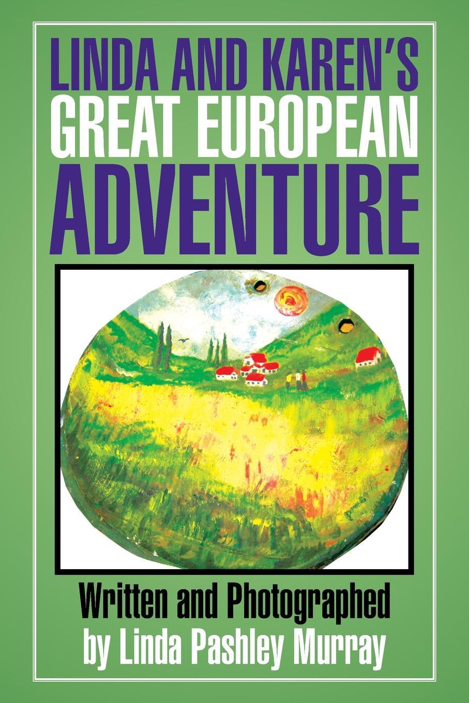 Linda Pashley Murray Linda and Karen's Great European Adventure murray w key words 12b mountain adventure