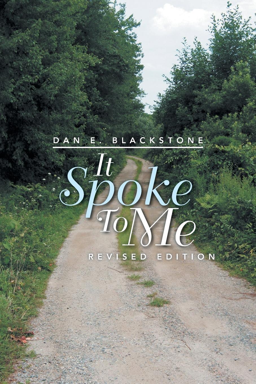 Dan E Blackstone It Spoke to Me