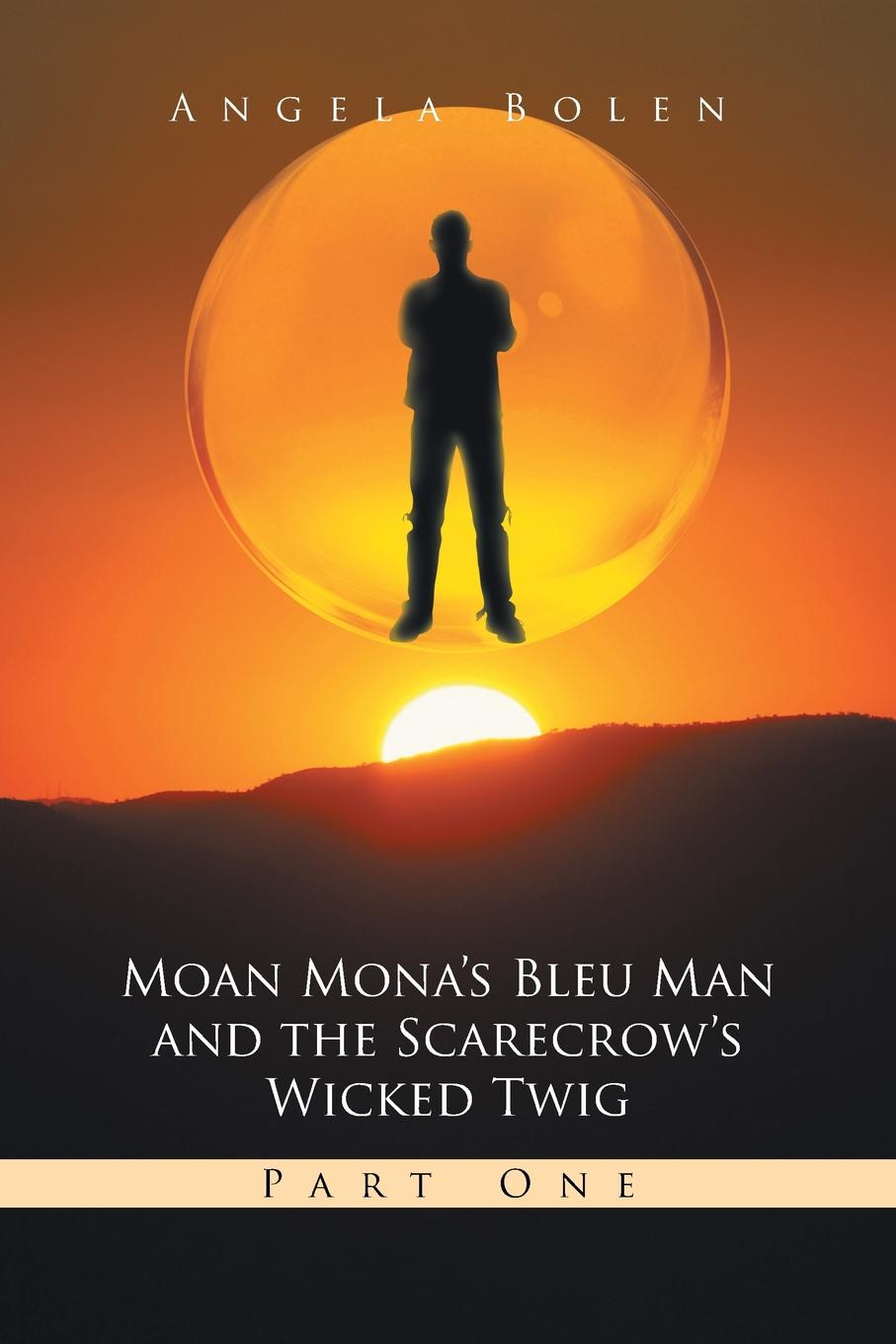 Angela Bolen Moan Mona's Bleu Man and the Scarecrow's Wicked Twig. Part One marguerite kaye the captain s wicked wager