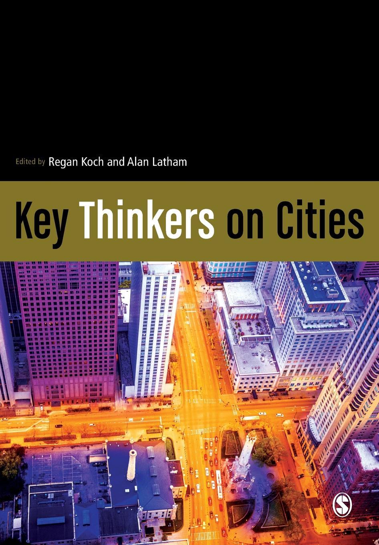Regan Koch, Alan Latham Key Thinkers on Cities все цены