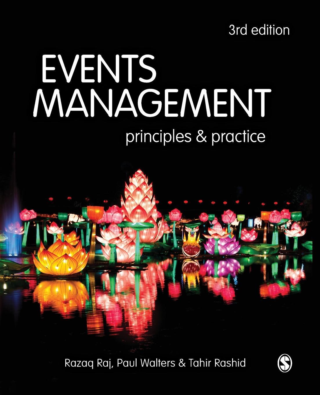 Razaq Raj, Paul Walters, Tahir Rashid Events Management. Principles and Practice walter pohl l economic geology principles and practice