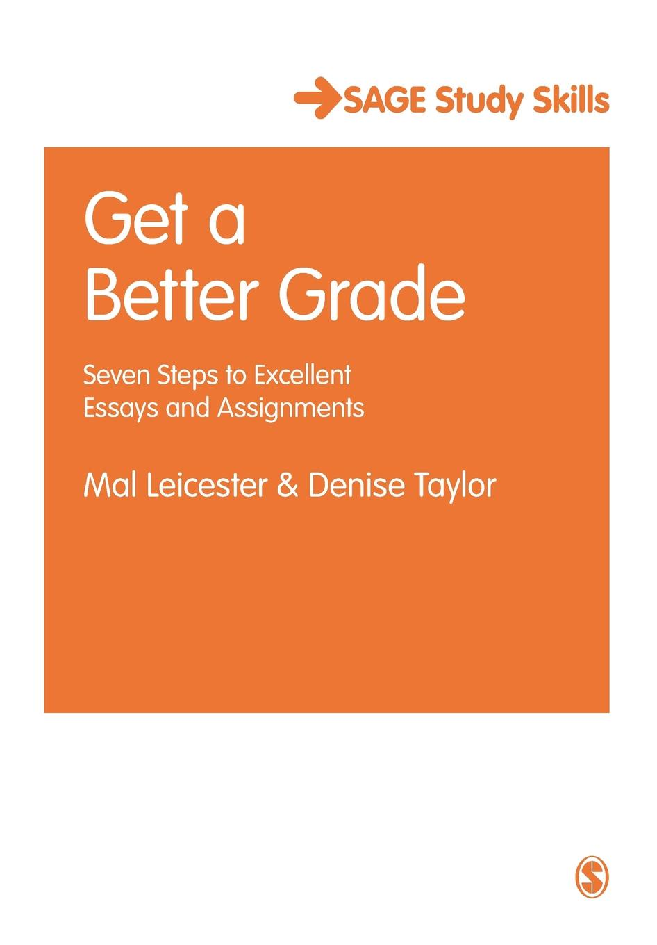Mal Leicester, Denise Taylor Get a Better Grade. Seven Steps to Excellent Essays and Assignments seven steps for handling grief