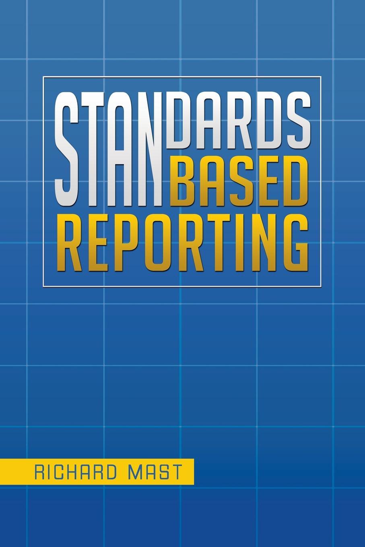 Richard Mast Standards Based Reporting