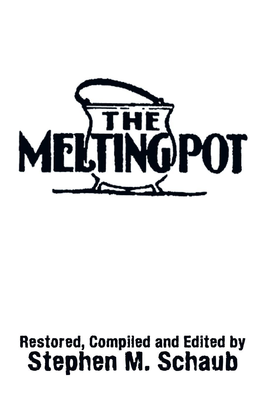 Stephen M. Schaub The Melting Pot melting the ice