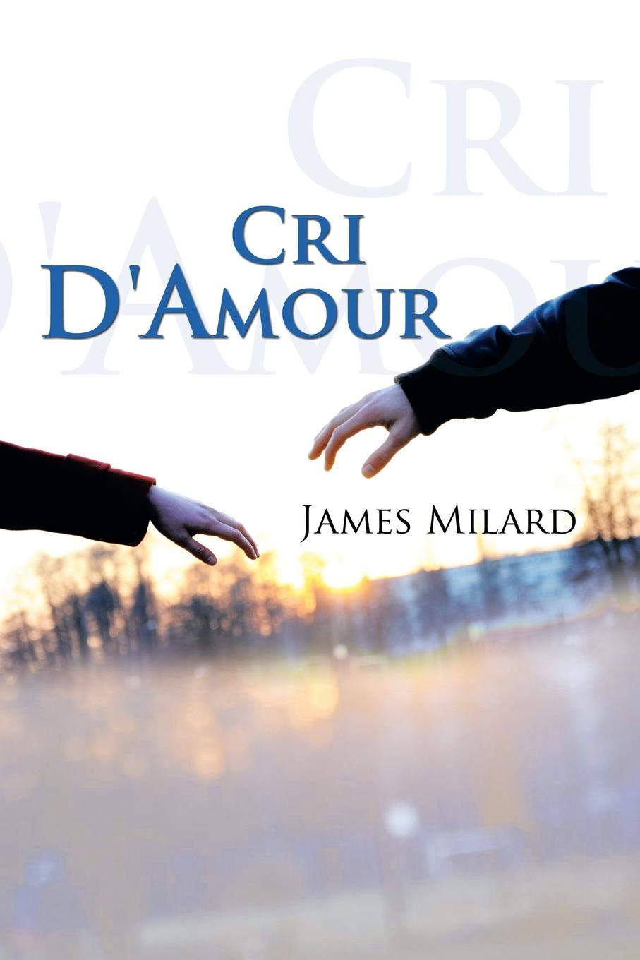 James Milard Cri D'Amour цена и фото