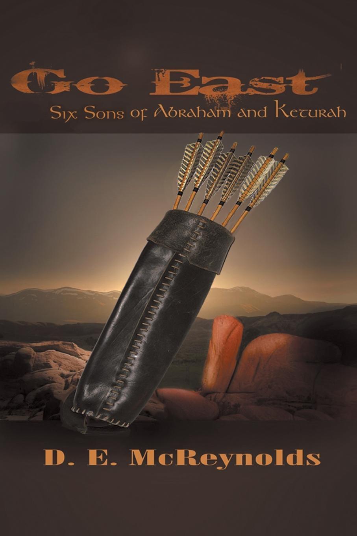 D. E. McReynolds Go East. Six Sons of Abraham and Keturah camille v d six quarts dheure a perdre ou six nouvelles par m camille v d