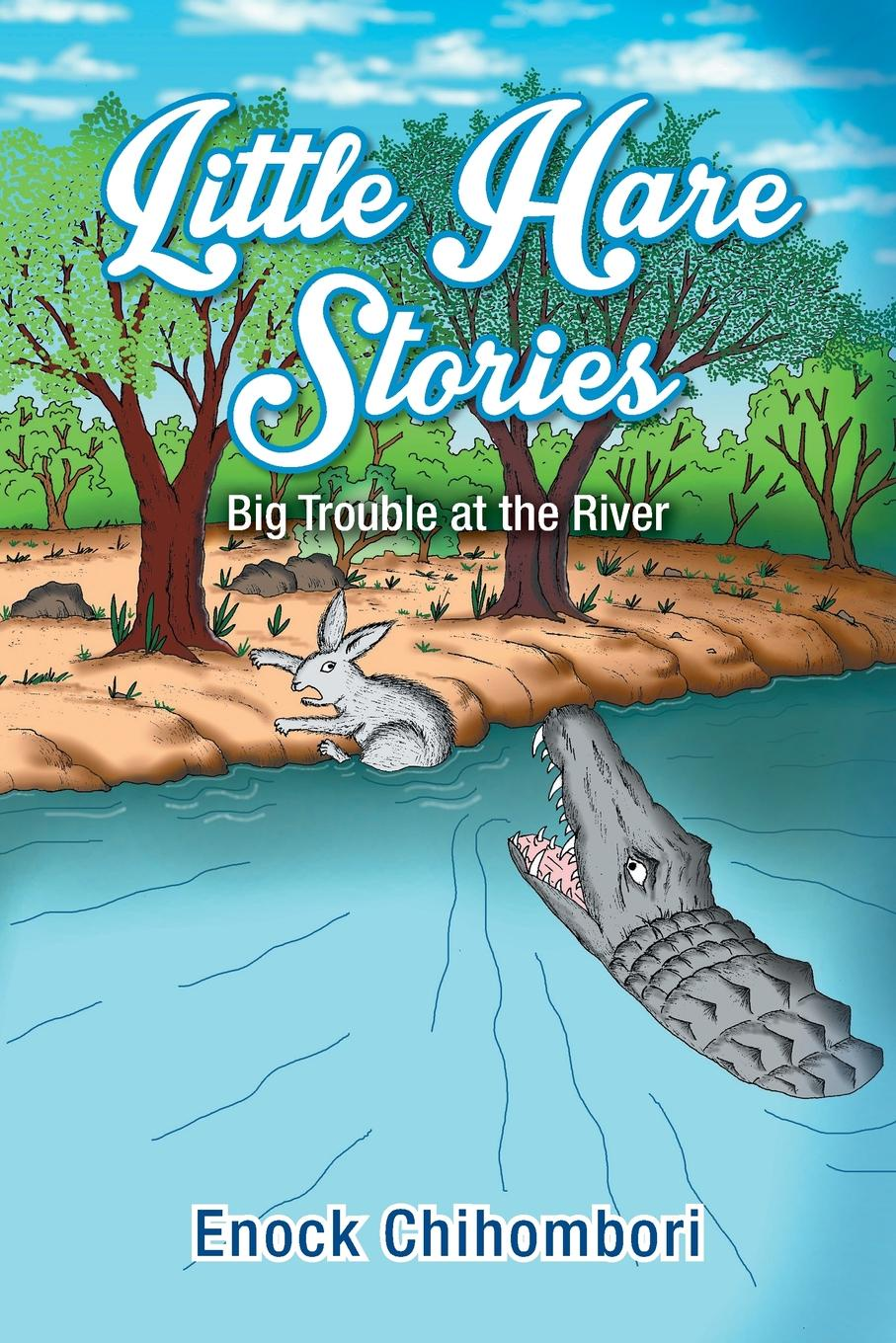 Enock Chihombori Little Hare Stories. Big Trouble at the River little river band live exposure
