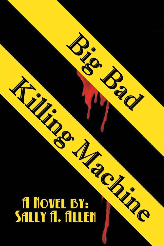 цены на Sally a. Allen Big Bad Killing Machine  в интернет-магазинах