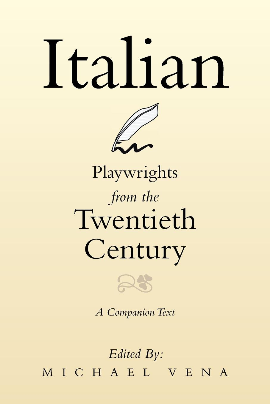 Michael Vena Italian Playwrights from the Twentieth Century. A Companion Text michael archer d the forex chartist companion a visual approach to technical analysis