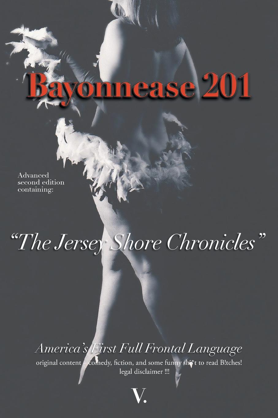 V. Bayonnease 201. 2nd Edition Jersey Shore Chronicles: Second Edition: The Jersey Shore Chronicles футболка up shore