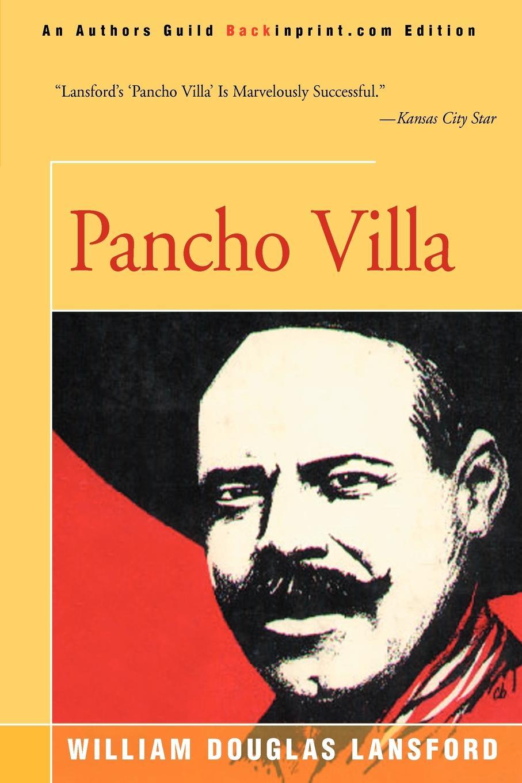 William Douglas Lansford Pancho Villa pancho barraza tijuana