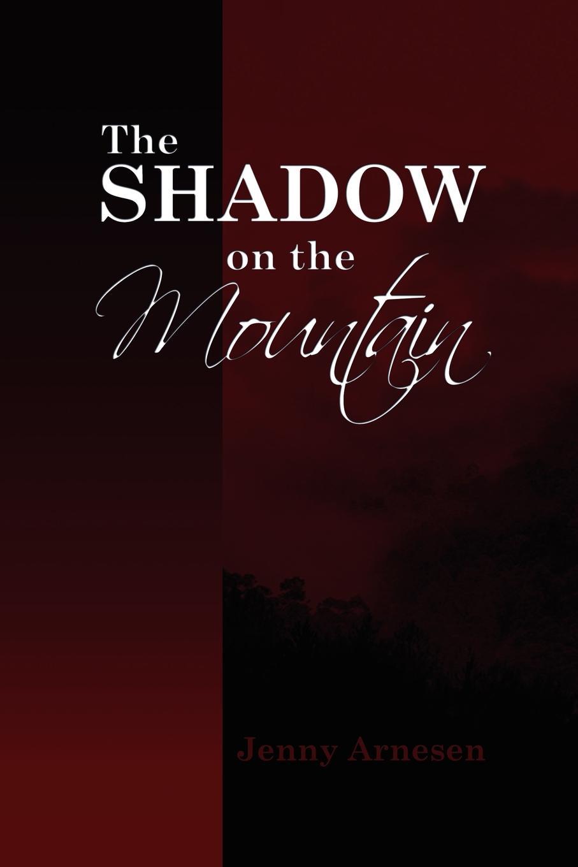 Jenny Arnesen The Shadow on the Mountain