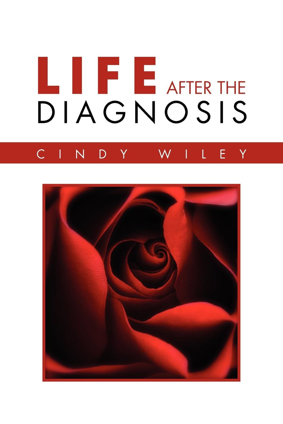 Cindy Wiley Life After The Diagnosis atkinson k life after life