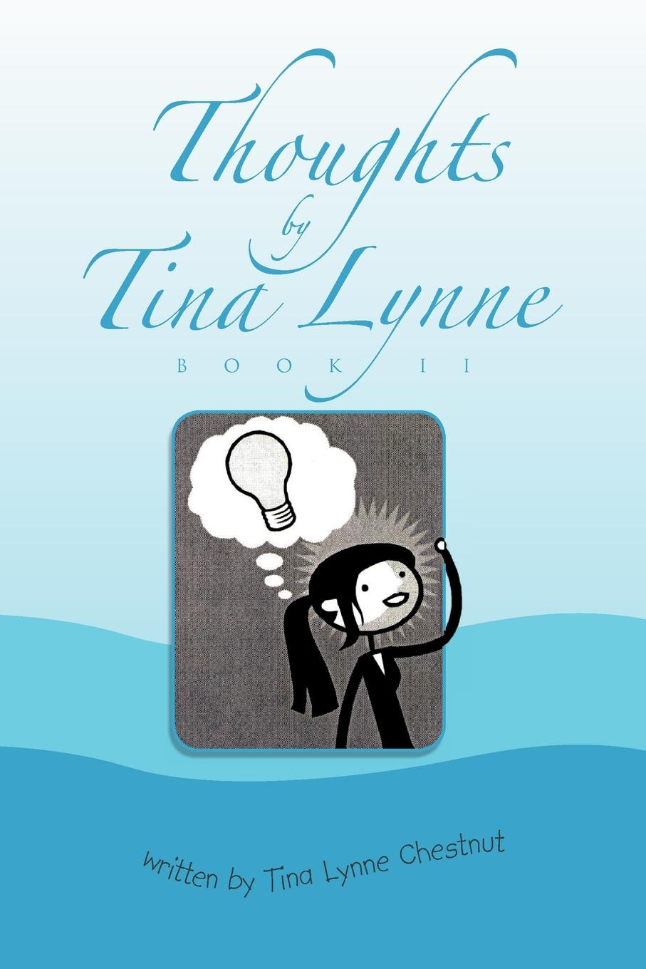 Tina Lynne Chestnut Thoughts by Tina Lynne Book II lynne gleason please forward do not delete book two