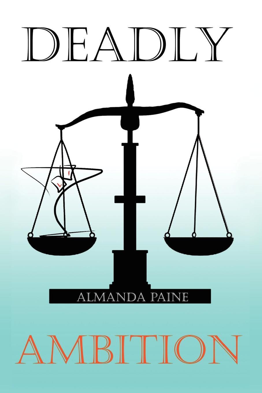 Almanda Paine Deadly Ambition цена и фото