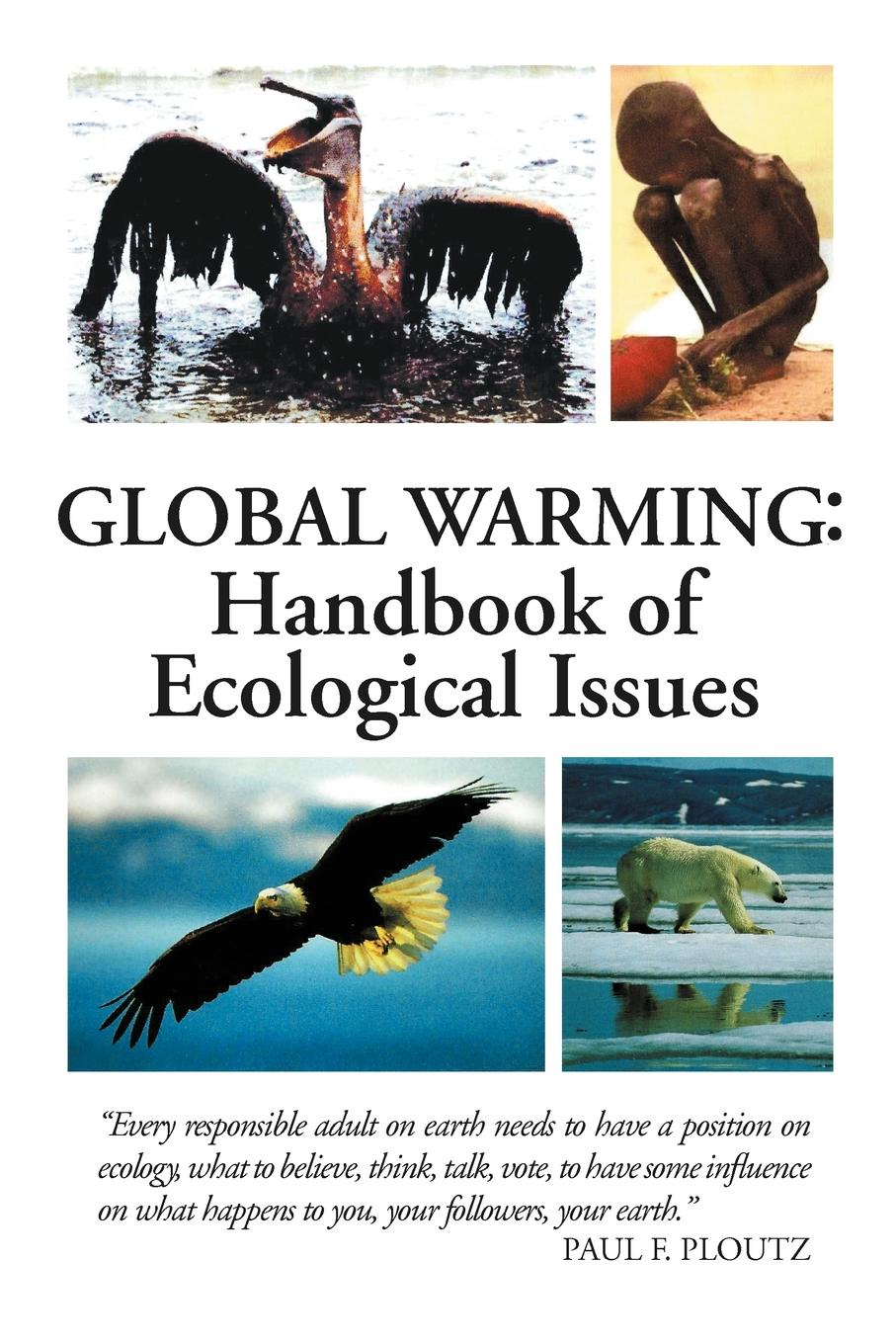 Paul F. Ploutz Global Warming. Handbook of Ecological Issues being ecological
