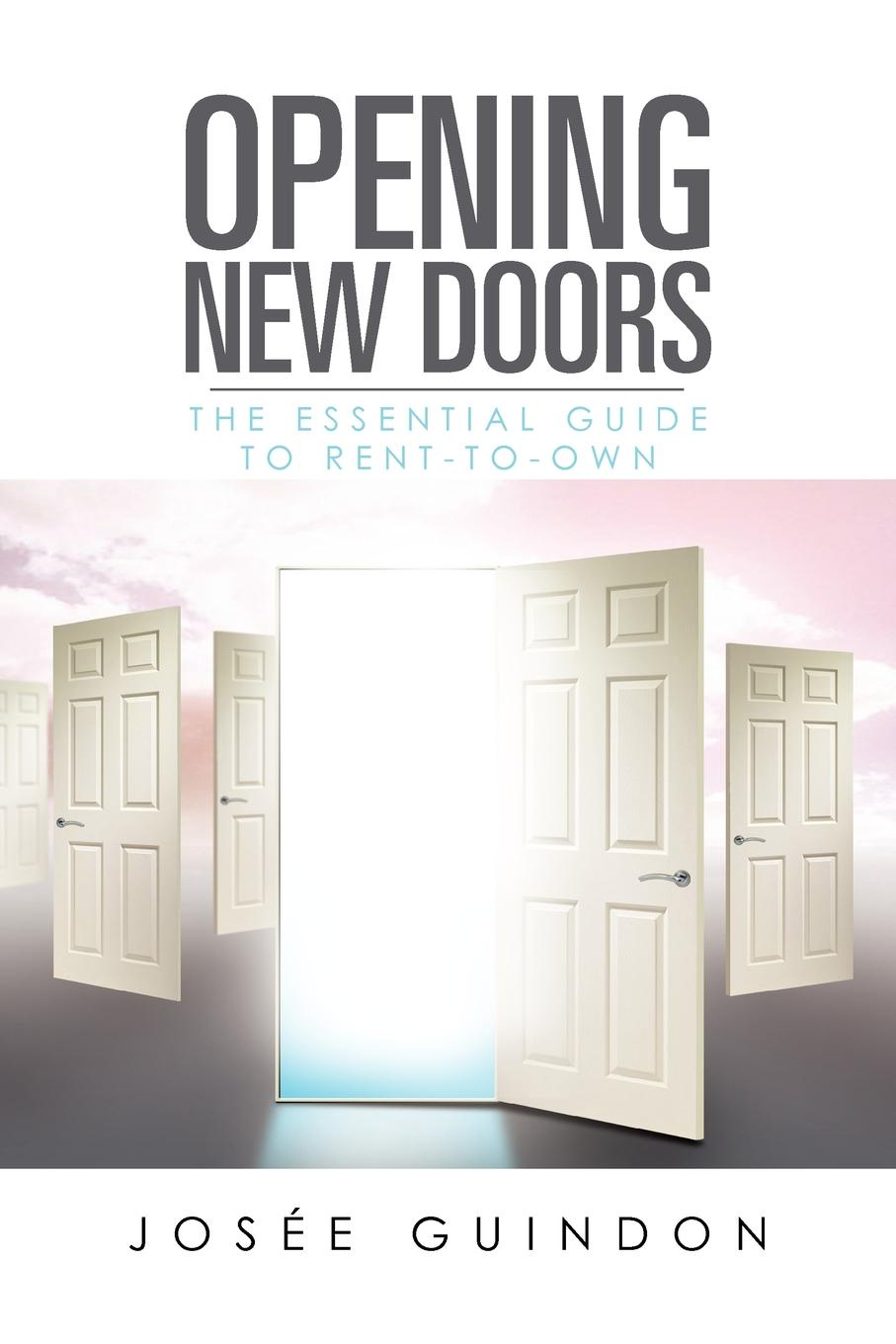 Jose Guindon Opening New Doors. The Essential Guide to Rent-To-Own geoff daniels essential guide to blood groups