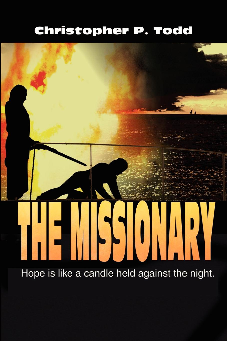 цены на Christopher Todd The Missionary. Hope is Like a Candle Held Against the Night
