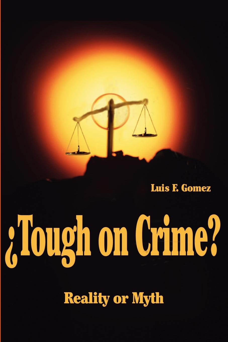Luis F. Gomez ?Tough on Crime?. Reality or Myth functional brain asymmetry myth and reality