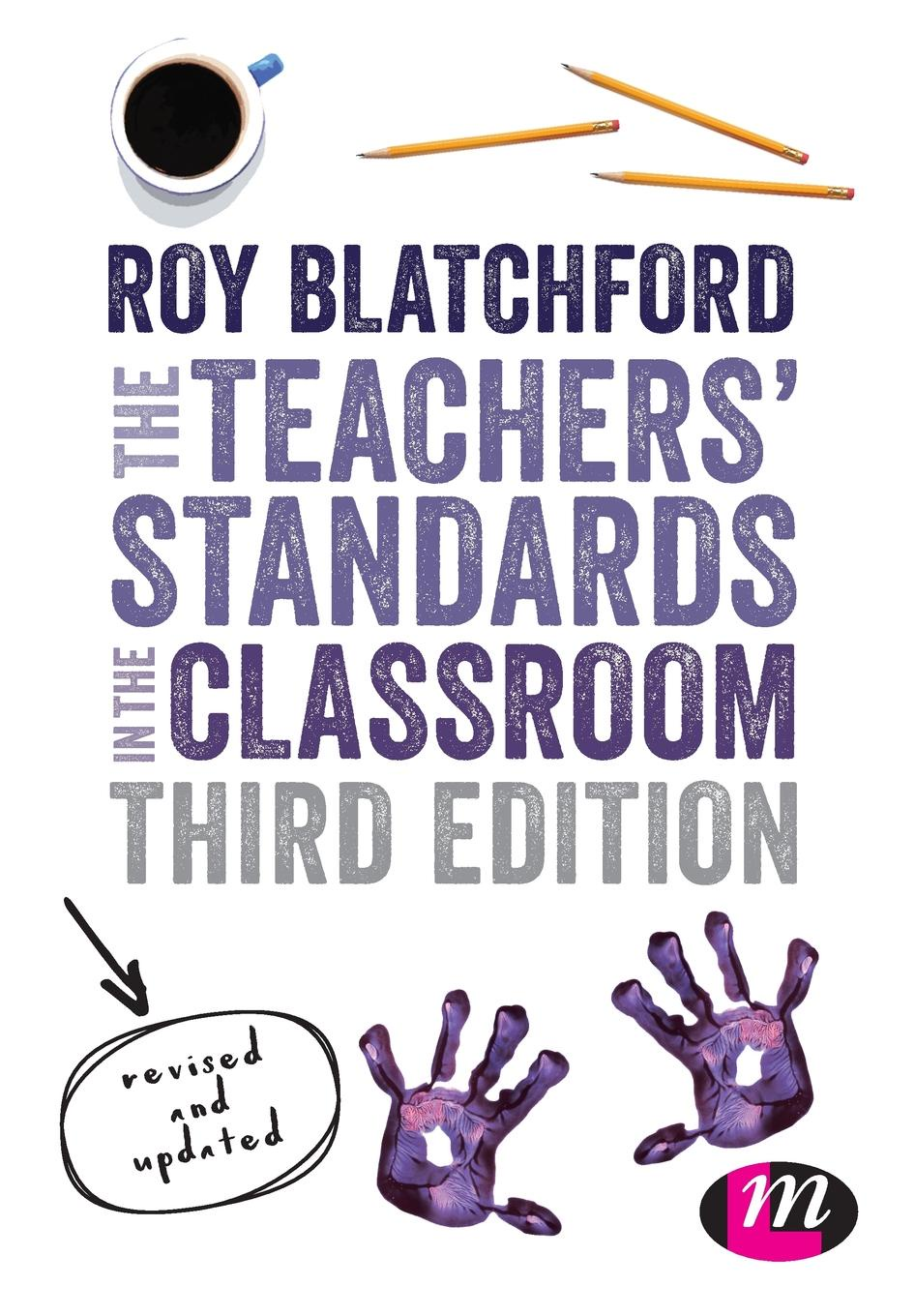 Roy Blatchford The Teachers Standards in the Classroom