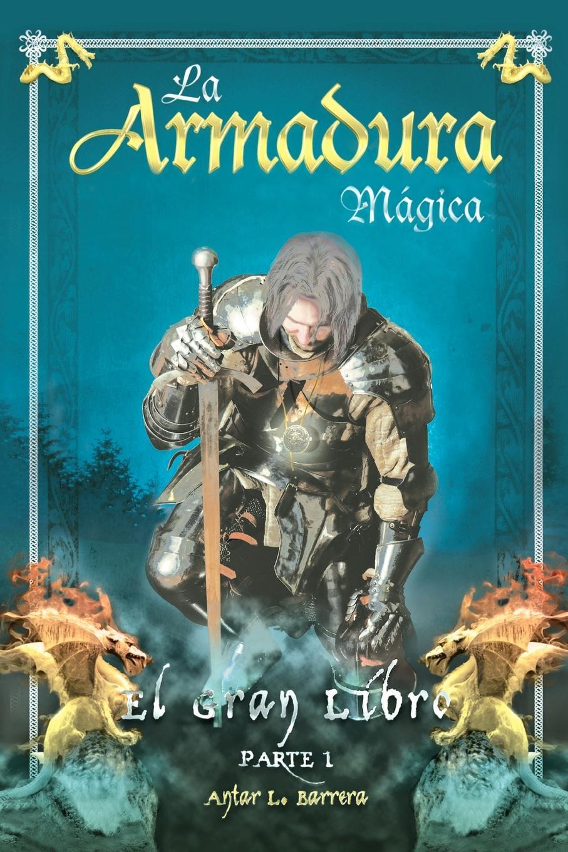 Antar L. Barrera La Armadura Magica цены онлайн