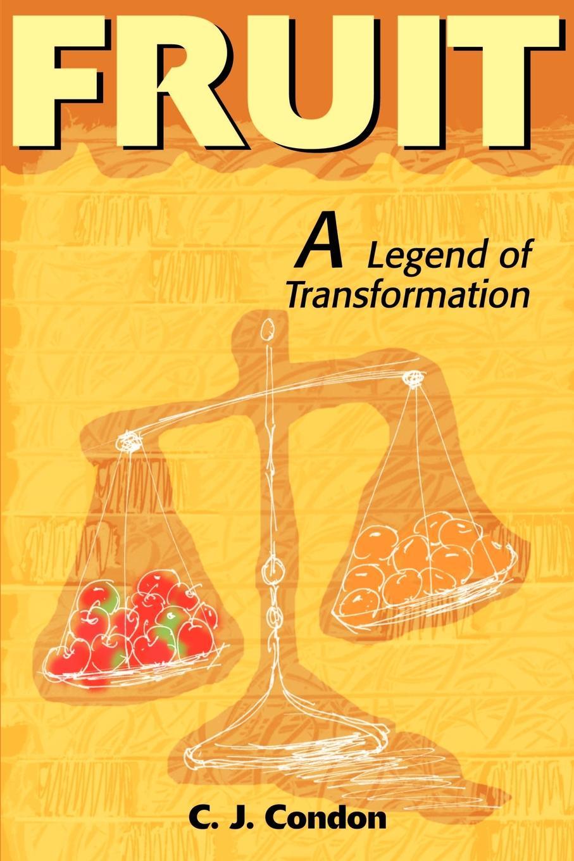 C. J. Condon Fruit. A Legend of Transformation