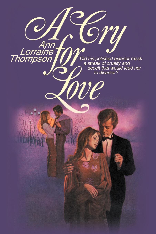лучшая цена Ann Lorraine Thompson A Cry for Love