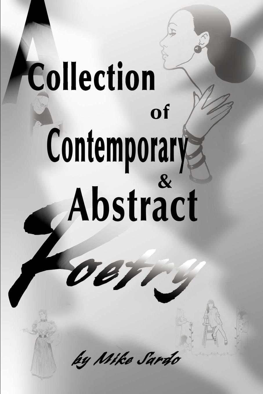 Michael A. J. Sardo A Collection of Contemporary and Abstract Poetry